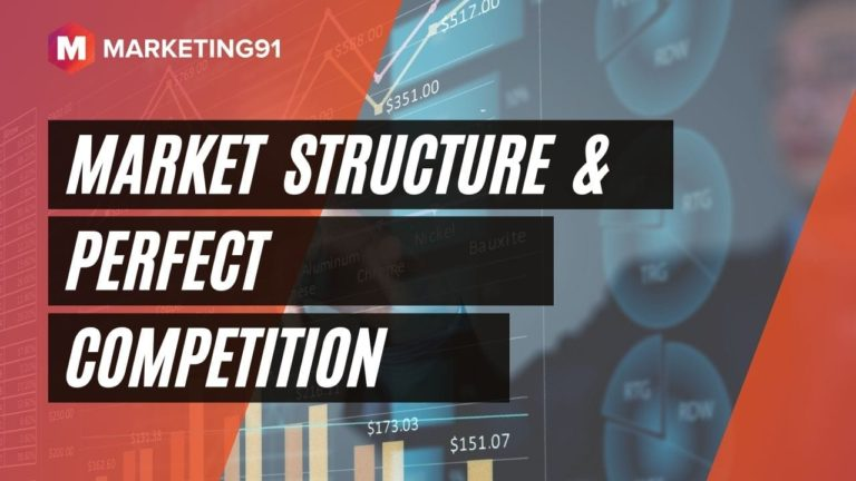Market Structure & Perfect Competition